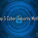 Top 5 Cyber-Security Myths